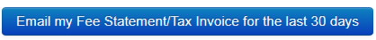 Screenshot showing Email my Fee Statement/Tax Invoice for the last 30 days