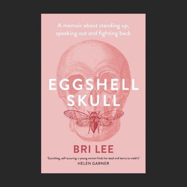 Book cover Eggshell Skull Bri Lee