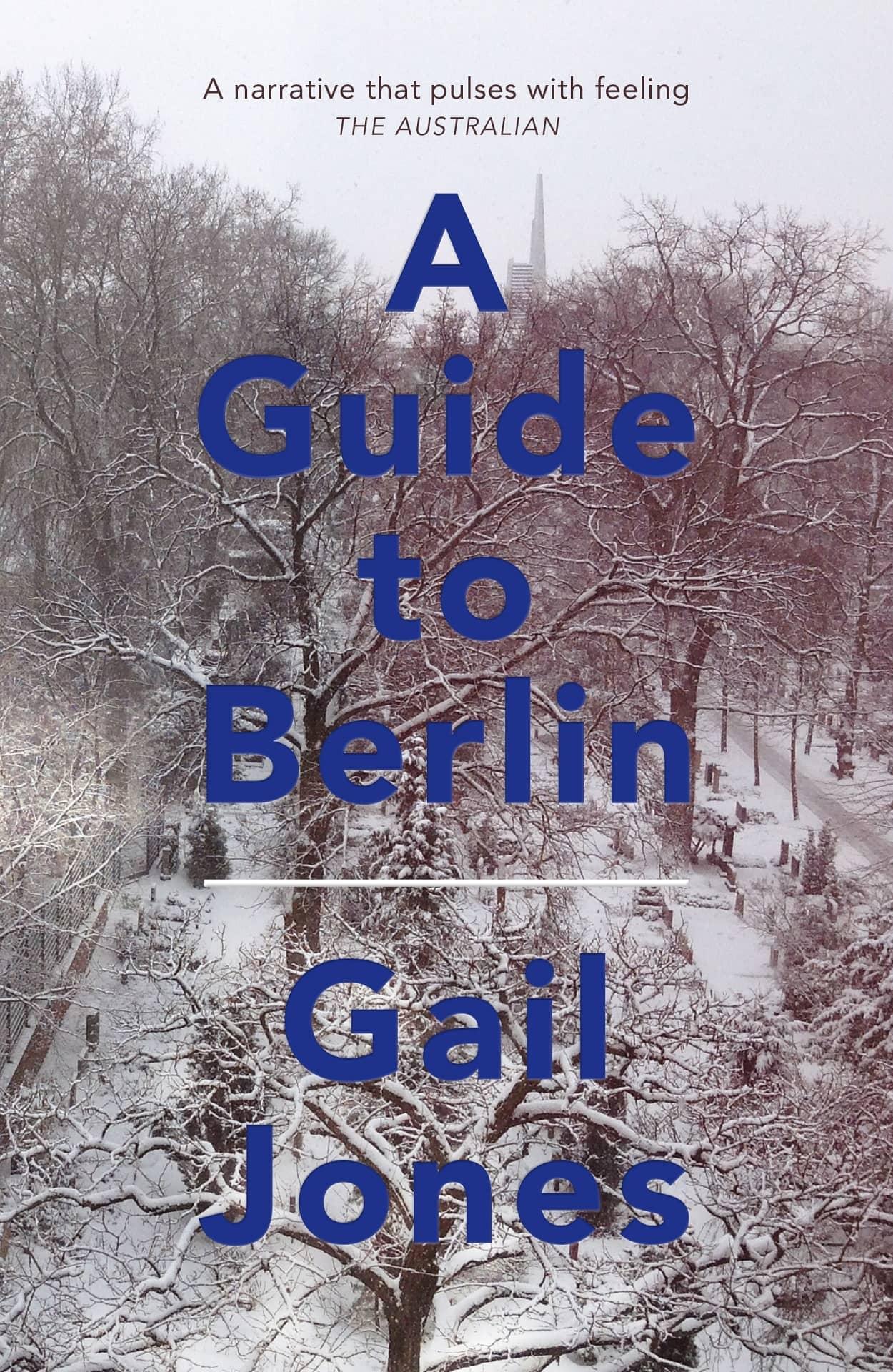 A GUIDE TO BERLIN -      Gail Jones