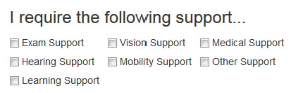 Screenshot showing I require the following support options checkboxes, Exam Support, Vision Support, Medical Support, Hearing Support, Mobility Support, Other Support and Learning Support.