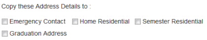 Screenshot showing Copy this Address Detail to, Emergency Contact, Home Residential, Semester Residential and Graduation Address check boxes.