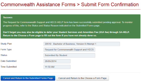 Screenshot showing Success Message The Request for Commonwealth Support and HECS-HELP form has been successfully submitted pending approval. To monitor progress of this, refer to the Status and Status Reason indicated in the Submitted Forms page..