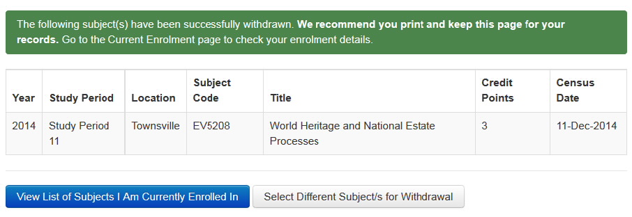 Screenshot showing The following subject(s) have been successfully withdrawn. We recommend you print and keep this page for your records...message and the View List of Subjects I am Currently Enrolled In and Select Different Subject/s for Withdrawal buttons.